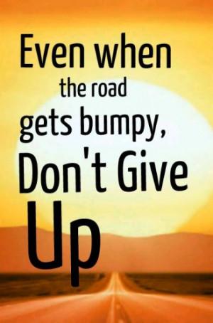 life #road #bumpy #dontgiveup