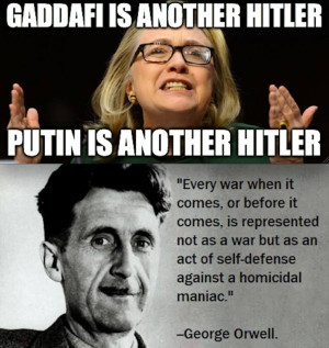 Insert latest bad guy here] is another Hitler: Orwell on war