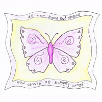 All our hopes and dreams, now carried on butterfly wings...