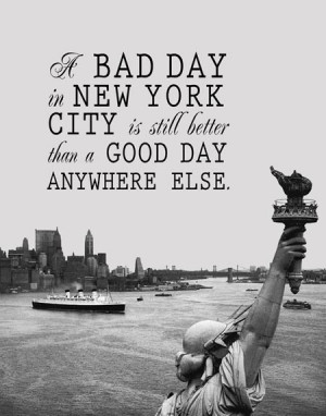 Better Than Anywhere Else - New York City Quote