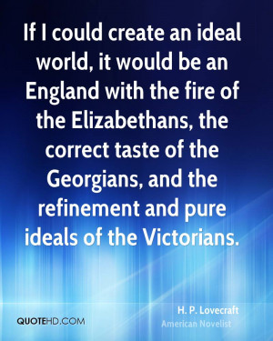 If I could create an ideal world, it would be an England with the fire ...