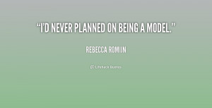 quote-Rebecca-Romijn-id-never-planned-on-being-a-model-210602_1.png