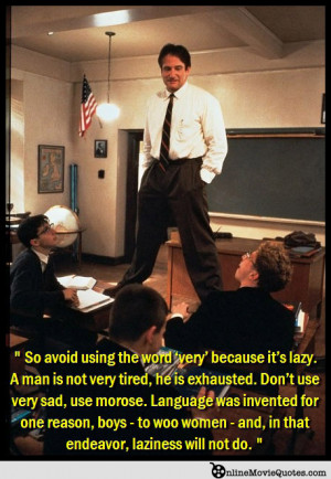 really enjoyed Robin Williams in Dead Poets Society (1997). There ...