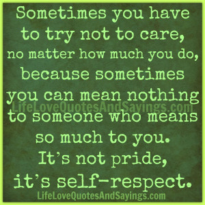 Sometimes you have to try not to care, no matter how much you do ...