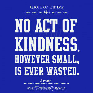 KINDNESS Quote of The Day, ACT OF KINDNESS QUOTES