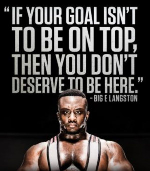 WWE Quote - Big E Langston