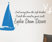 Sailboat decal Sail Away From the Safe Harbor Explore Dream Discover B ...
