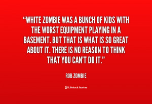 quote-Rob-Zombie-white-zombie-was-a-bunch-of-kids-38132.png