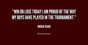 quote-Imran-Khan-win-or-lose-today-i-am-proud-189454.png