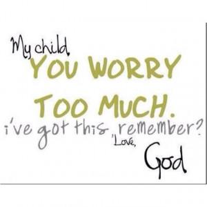 Don't worry.... Trust God!
