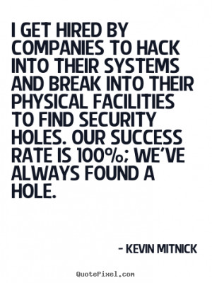 ... physical facilities to find security holes. Our success rate is 100%