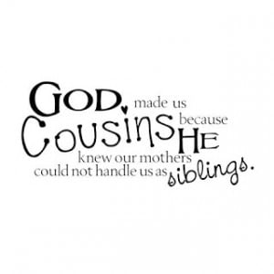 Cousin Quotes and Sayings