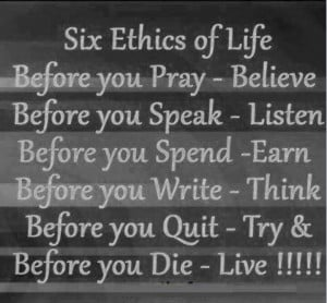 Good ethics to live by...