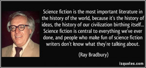 ... science fiction writers don't know what they're talking about. - Ray