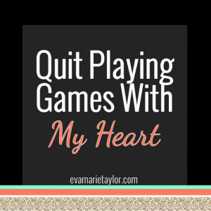 Related Pictures quit playing games with my heart quotes to mend ...