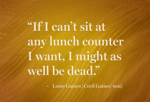 If I can't sit at any lunch counter I want, I might as well be dead ...