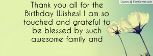 Thank you all for the Birthday Wishes! I am so touched and ...