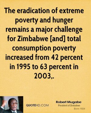 The eradication of extreme poverty and hunger remains a major ...