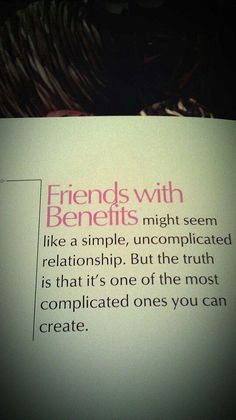 Friends with benefits... More