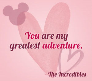 my greatest adventure you are my greatest adventure the incredibles