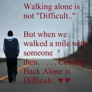 Walking alone..
