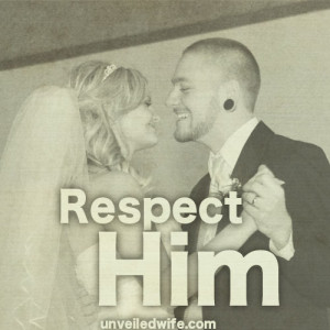"... husband."" Wives, we are called to respect our husbands! It is a need"