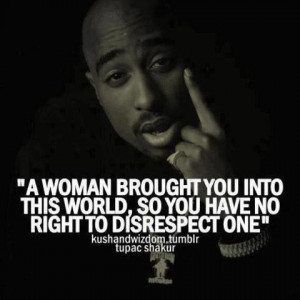 Tupac #tupac quotes #swag #respect women