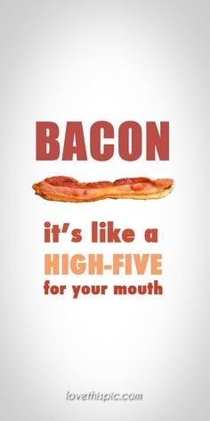 Bacon quotes mouth funny quotes wise quotes humor bacon pinterest ...