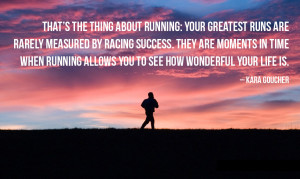 running allows you to see how wonderful your life is