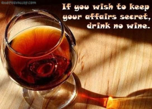 alcohol-quoteif-you-wish-to-keep-your-affairs-secret-drink-no-wine.jpg