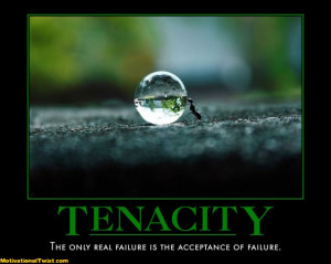 Tenaciously adv. – with obstinate determination