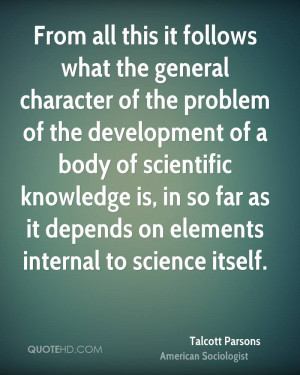 Talcott Parsons Science Quotes
