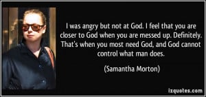 quote-i-was-angry-but-not-at-god-i-feel-that-you-are-closer-to-god ...