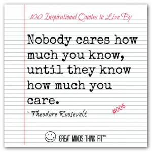 quote 005 nobody cares how much you know until they know how much you ...