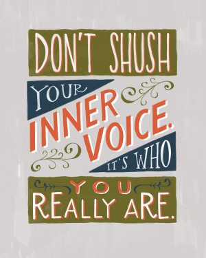 ... shush your inner voice, it's who you really are. #quote #taolife