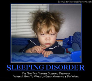 sleeping-disorder-sleep-disorder-baby-wake-work-best-demotivational ...