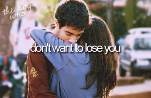 Don't want to lose you.Found on: weheartit.com