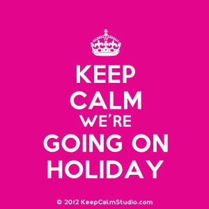 keep calm we're going on a holiday