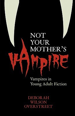 "... Mother's Vampire: Vampires in Young Adult Fiction"" as Want to Read"