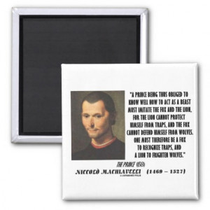 Machiavelli Prince Imitate Fox and the Lion Quote Magnets