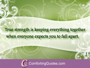 Quote About True Strength is Holding it Together