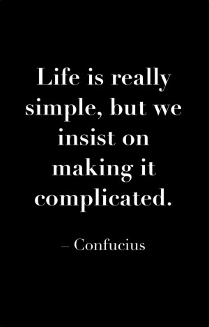 simple #life #Confucius #quotes
