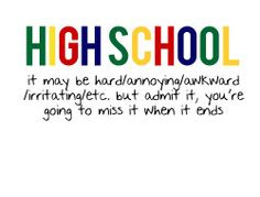high school is fun and memorable more high schools senior quotes high ...