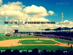 be the best..don't be afraid to strike out