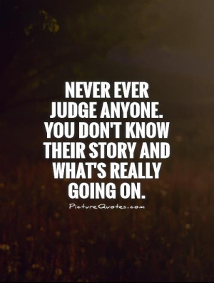 Story Quotes Judge Quotes Dont Judge Quotes
