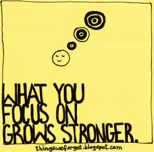 focus on the positive.