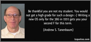 Be thankful you are not my student. You would not get a high grade for ...