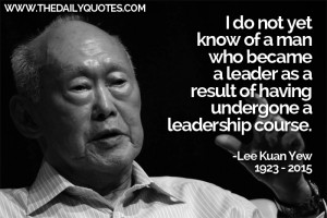 man-who-became-a-leader-lee-kuan-yew-quotes-sayings-pictures.jpg