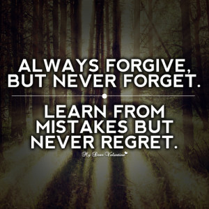 Forgive but Never for Get Quotes