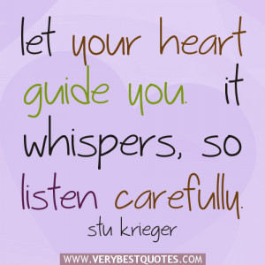 listen to your heart quotes, let your heart guide you